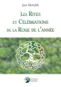LES RITES ET CELEBRATIONS DE LA ROUE DE L'ANNEE