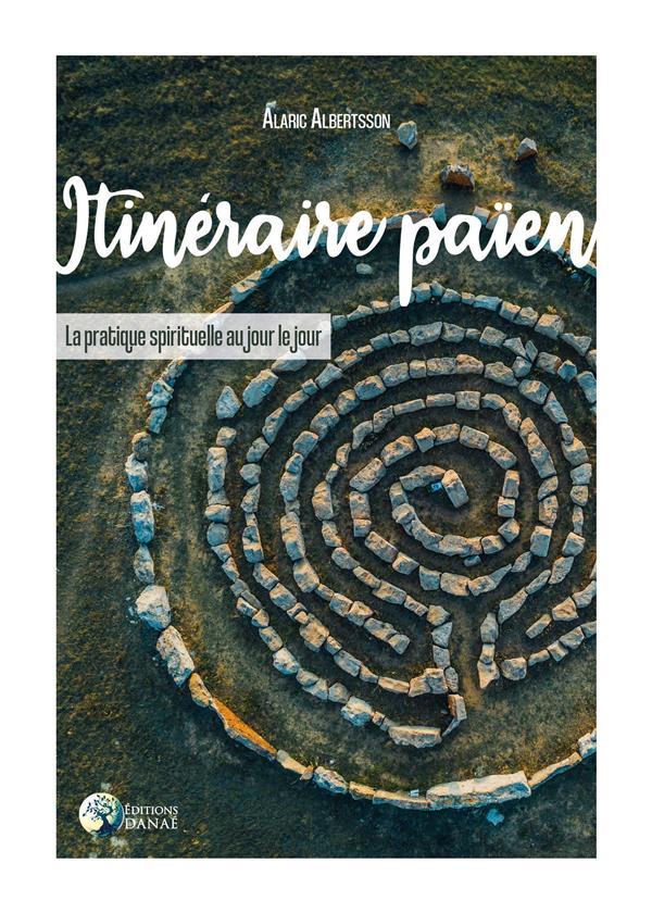 ITINERAIRE PAIEN - LA PRATIQUE SPIRITUELLE AU JOUR LE JOUR