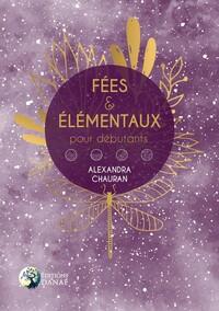 FEES ET ELEMENTAUX POUR DEBUTANTS