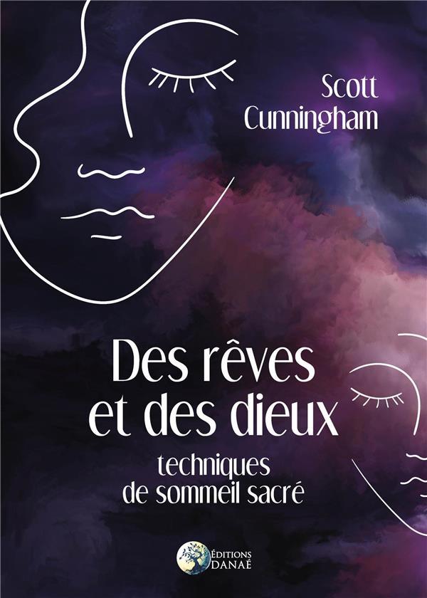 DES REVES ET DES DIEUX - TECHNIQUES DE SOMMEIL SACRE
