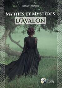 MYTHES ET MYSTERES D'AVALON