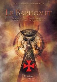 LE BAPHOMET  FIGURE DE L ESOTERISME TEMPLIER ET DE LA FRANC MACONNERIE - FIGURE DE L'ESOTERISME TEMP