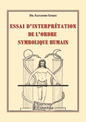 ESSAI D'INTERPRETATION DE L'ORDRE SYMBOLIQUE HUMAIN