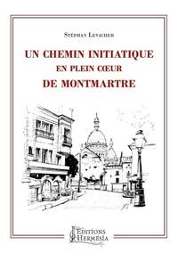 UN CHEMIN INITIATIQUE EN PLEIN COEUR DE MONTMARTRE