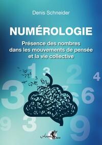 NUMEROLOGIE - PRESENCE DES NOMBRES DANS LES MOUVEMENTS DE PENSEE ET LA VIE COLLECTIVE