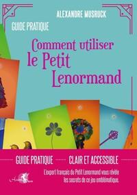 LE PETIT LENORMAND DEMYSTIFIE - L EXPERT FRANCAIS DU PETIT LENORMAND VOUS REVELE LES SECRETS DE CE J