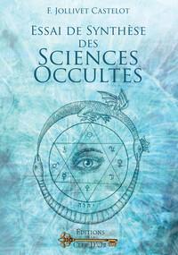 ESSAI DE SYNTHESE DES SCIENCES OCCULTES