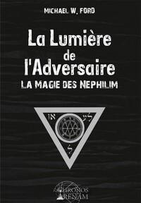 LA LUMIERE DE L'ADVERSAIRE - LA MAGIE DES NEPHILIM