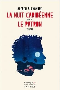 LA NUIT CARIBEENNE; SUIVI DE LE PATRON