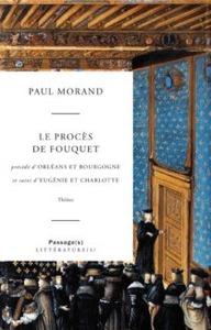 LE PROCES DE FOUQUET /ORLEANS ET BOURGOGNE / EUGENIE ET CHARLOTTE