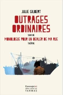 OUTRAGES ORDINAIRES, MONOLOGUE POUR UN DEALER DE MA RUE