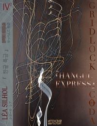 SEPPENKO MONOGATARI - T04 - HANGUL EXPRESS PART. 2 - GRIDLOCK CODA #2