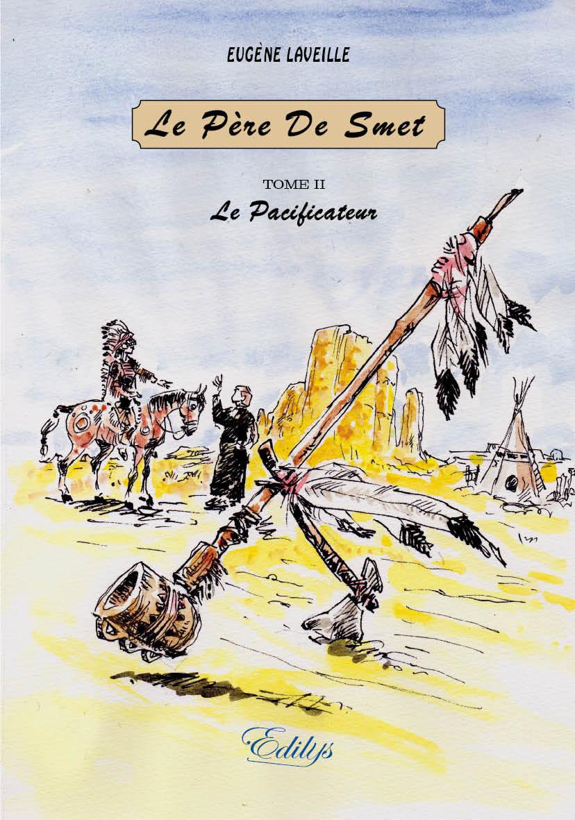 LE PERE DE SMET, TOME II. LE PACIFICATEUR