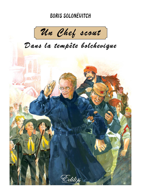 UN CHEF SCOUT DANS LA TEMPETE BOLCHEVIQUE