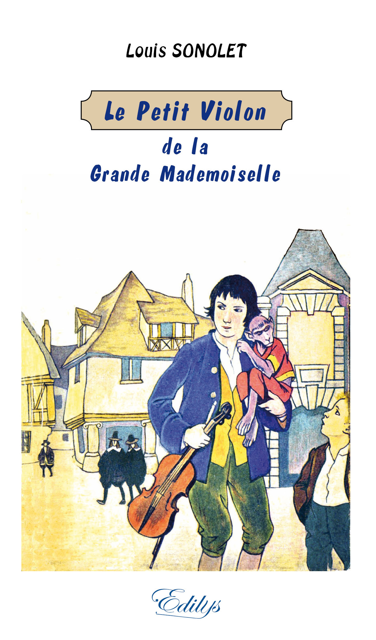 LE PETIT VIOLON DE LA GRANDE MADEMOISELLE