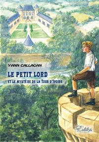 LE PETIT LORD : ET LE MYSTERE DE LA TOUR D'IVOIRE