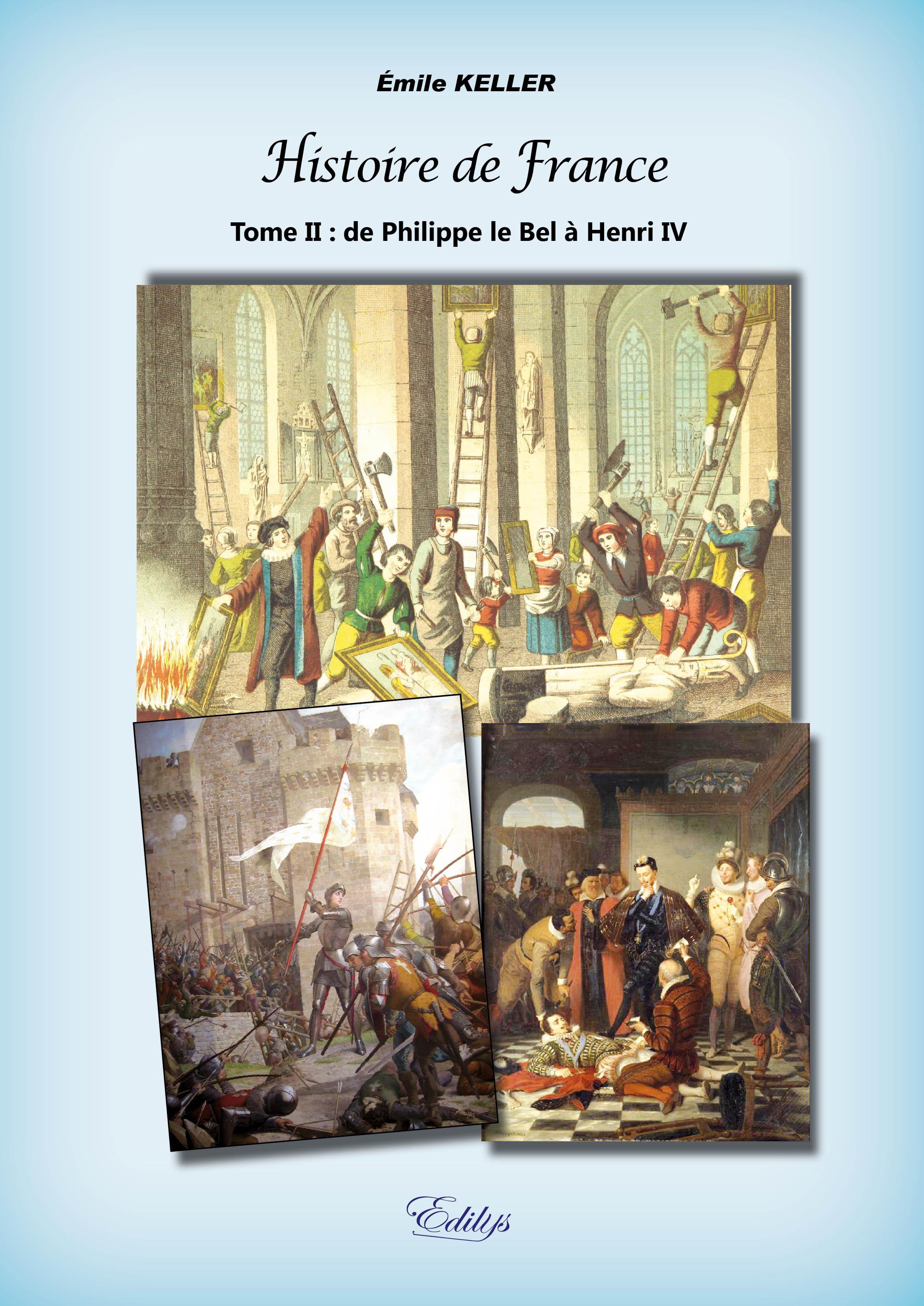 HISTOIRE DE FRANCE, DE PHILIPPE LE BEL A HENRI IV