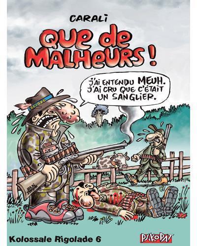 KOLOSSALE RIGOLADE T06 QUE DE MALHEURS !