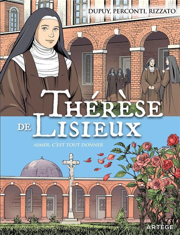 THERESE DE LISIEUX - AIMER C'EST TOUT DONNER