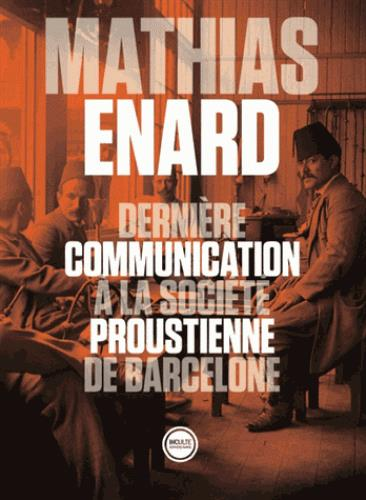 DERNIERE COMMUNICATION A LA SOCIETE PROUSTIENNE DE BARCELONE
