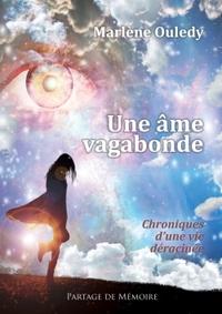 UNE AME VAGABONDE, CHRONIQUES D'UNE VIE DERACINEE