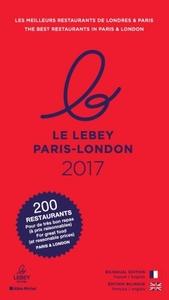 LE LEBEY PARIS-LONDON 2017 - LES MEILLEURS RESTAURANTS DE LONDRES & PARIS / THE BEST RESTAURANTS IN