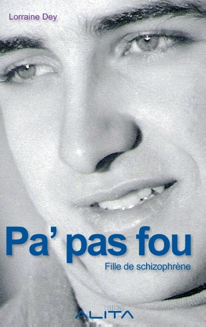 PA PAS FOU FILLE DE SCHIZOPHRENE