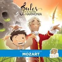 JULES ET LE MONDE D'HARMONIA - MOZART