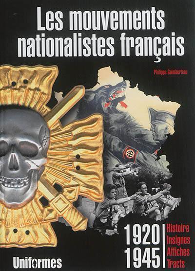 LES MOUVEMENTS NATIONALISTES FRANCAIS : HISTOIRE, INSIGNES, AFFICHES, TRACTS, 1920-1945