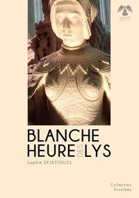 BLANCHE HEURE DES LYS