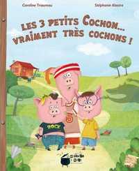 LES 3 PETITS COCHON... VRAIMENT TRES COCHONS