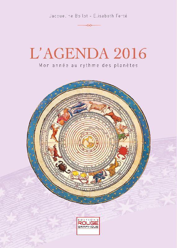 L'AGENDA 2016 - MON ANNEE AU RYTHME DES PLANETES