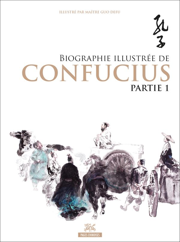 BIOGRAPHIE ILLUSTREE DE CONFUCIUS VOLUME 1