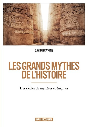 LES GRANDS MYTHES DE L'HISTOIRE DES SIECLES DE MYSTERE