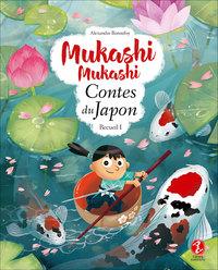 MUKASHI MUKASHI - CONTES DU JAPON RECUEIL 1