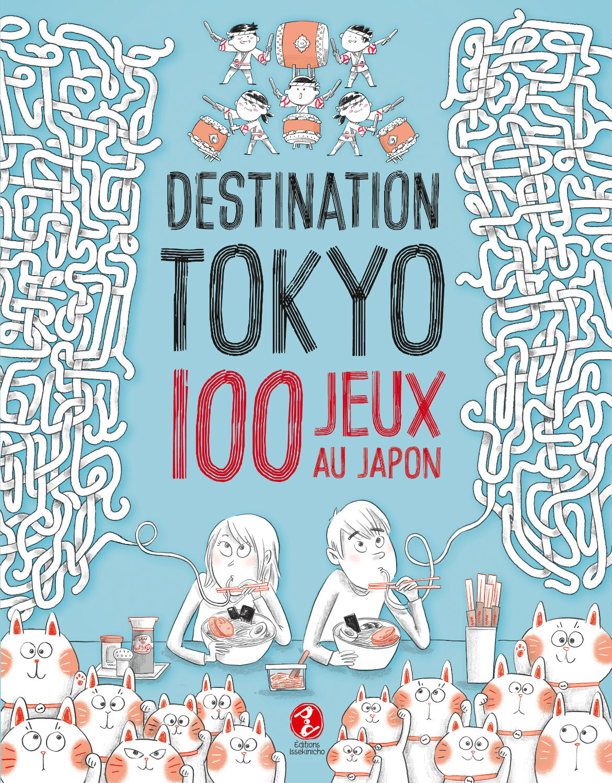 DESTINATION TOKYO - 100 JEUX AU JAPON
