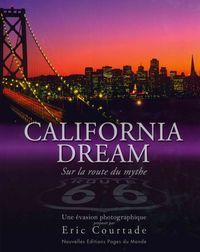 CALIFORNIA DREAM - SUR LA ROUTE DU MYTHE