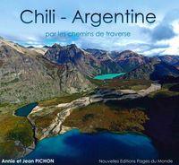 CHILI - ARGENTINE - PAR LES CHEMINS DE TRAVERSE