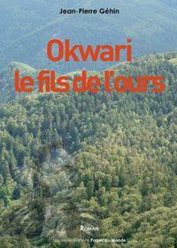 OKWARI, LE FILS DE L'OURS