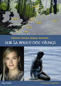SUR LA ROUTE DES VIKINGS - DANEMARK - PAYS-BAS - BELGIQUE - NORMANDIE