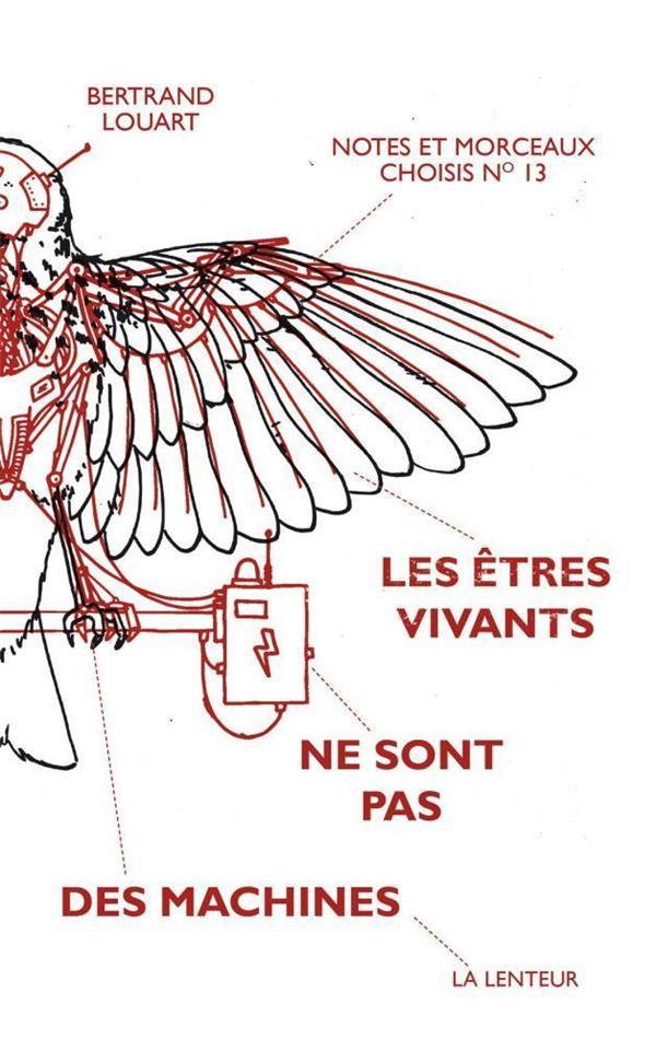 ETRES VIVANTS NE SONT PAS DES MACHINES (LES) - NOTES ET MORCEAUX CHOISIS N 13