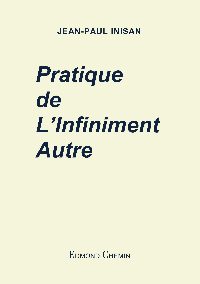 PRATIQUE DE L'INFINIMENT AUTRE