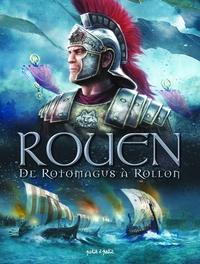 ROUEN EN BD - ROUEN T1 : DE ROTOMAGUS A ROLLON