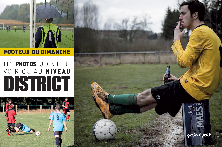 FOOTEUX DU DIMANCHE : LES PHOTOS QU'ON NE PEUT VOIR QU'AU NIVEAU DISTRICT