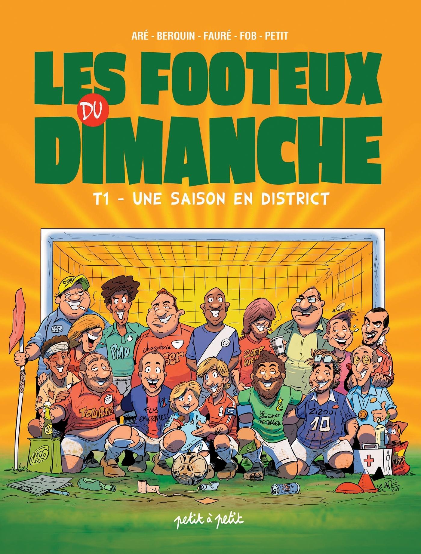FOOTEUX DU DIMANCHE - T01 - FOOTEUX DU DIMANCHE-UNE SAISON EN DISTRICT