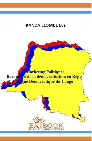 MARKETING POLITIQUE :  BAROMETRE DE LA DEMOCRATISATION EN REPUBLIQUE DEMOCRATIQUE DU CONGO.