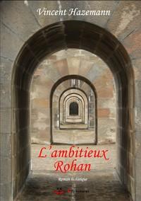 L'AMBITIEUX ROHAN