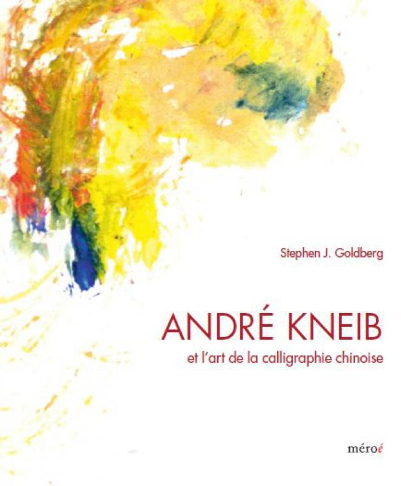 ANDRE KNEIB ET L'ART DE LA CALLIGRAPHIE CHINOISE (OUVRAGE RELIE)