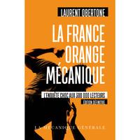 LA FRANCE ORANGE MECANIQUE - EDITION DEFINITIVE