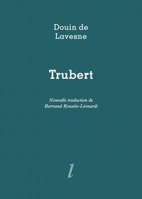 TRUBERT. LE DOUX VIN DE LA HAINE